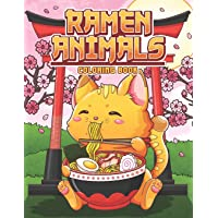 Ramen Animals Coloring Book: Kawaii Animal Coloring Pages for Adult and Kids Japanese Food Lovers