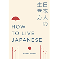 How to Live Japanese (English Edition)