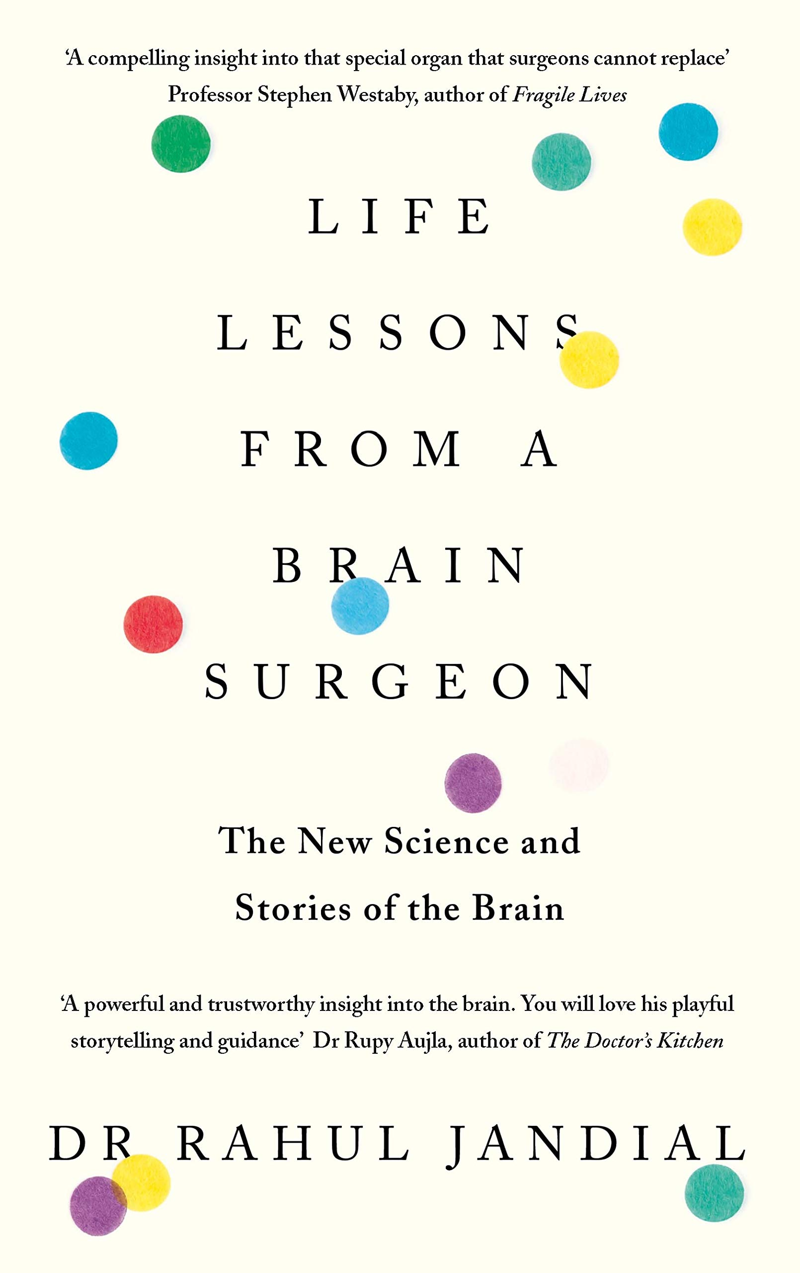 Life Lessons from a Brain Surgeon: The New Science and