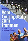 Vom Couchpotato zum Ironman: In acht Monaten fit für den großen Triathlon