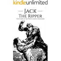 Jack the Ripper: The Story of the Whitechapel Murderer (Biographies of Serial Killers Book 4) (English Edition)