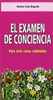 El Examen De Conciencia: Para Vivir Como