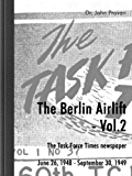 The Berlin Airlift- Vol. 2 The Task Force Times Newspapers June 26, 1948 - September 30, 1949 (English Edition)