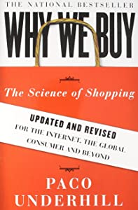 Why We Buy: The Science of Shopping by Paco Underhill (30-Dec-2008) Paperback