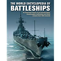World Encyclopedia of Battleships: An illustrated history: pre-dreadnoughts, dreadnoughts, battleships and battle…
