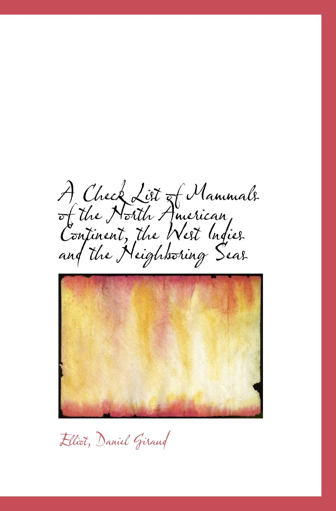 Download A Check List of Mammals of the North American Continent, the West Indies and the Neighboring Seas pdf epub