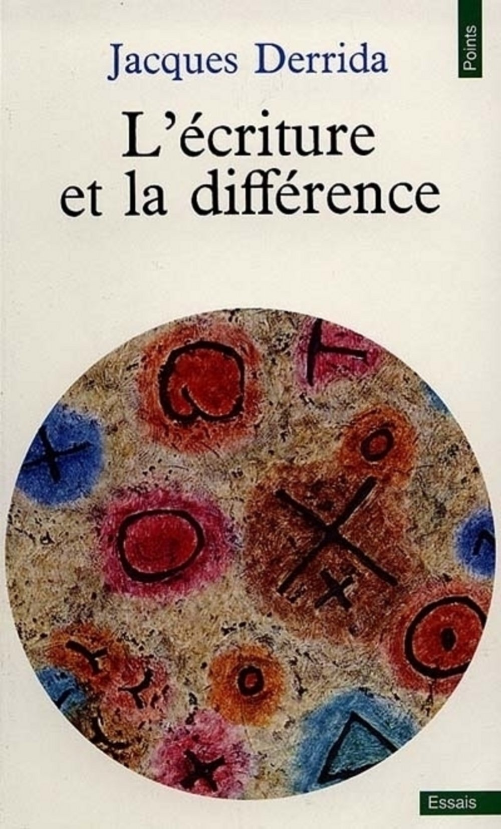 L'écriture et la différence Poche – 1 avril 1979 Jacques Derrida Seuil 2020051826 VI-2020051826