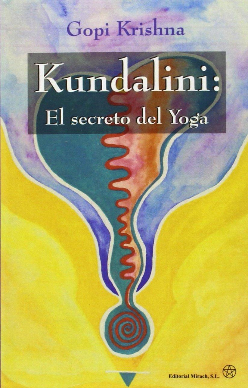 Kundalini / Kundalini: El Secreto Del Yoga (Spanish Edition ...