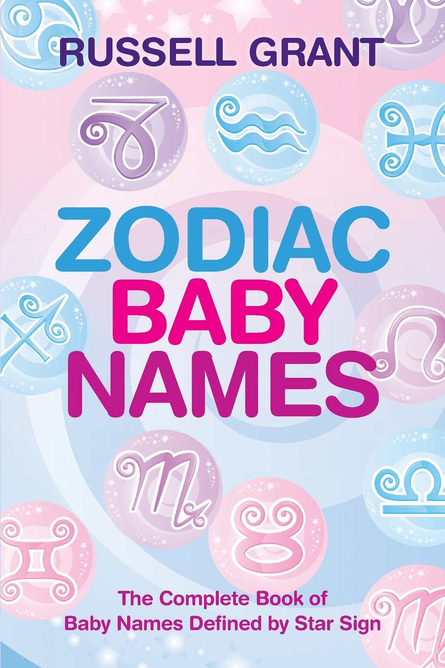 Zodiac Baby Names: The Complete Book of Baby Names Defined