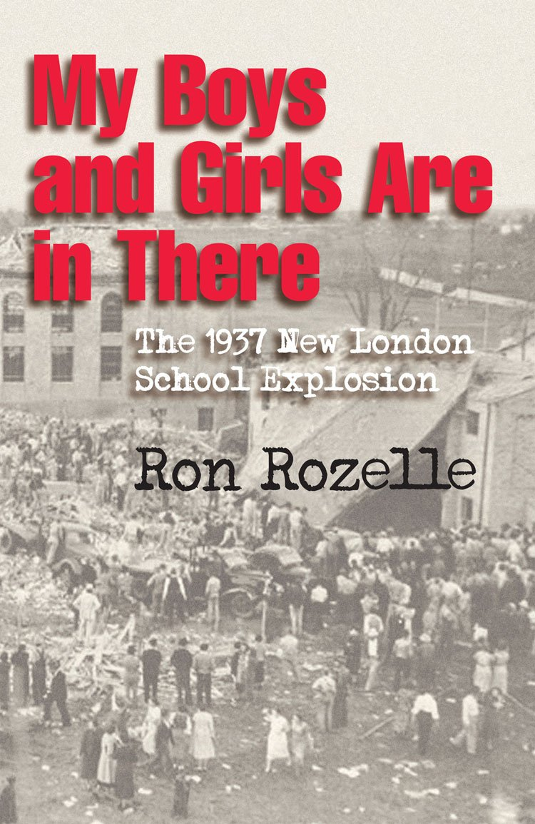 Download My Boys and Girls Are in There: The 1937 New London School Explosion PDF