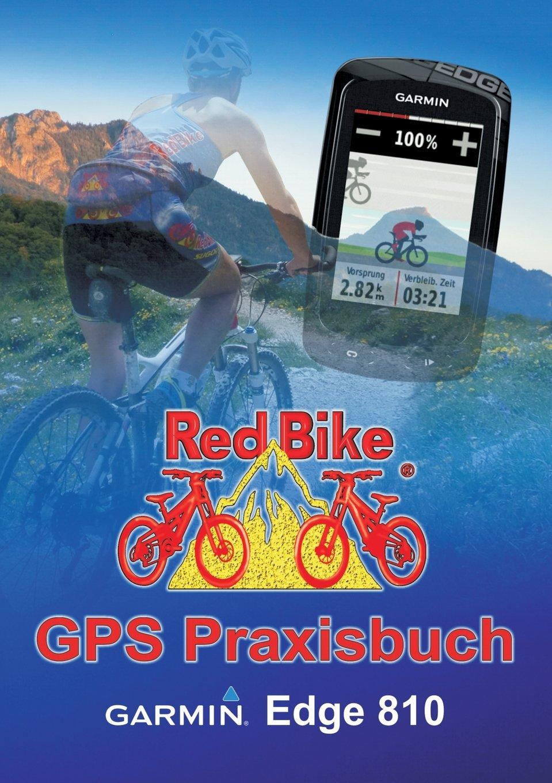 gps-praxisbuch-garmin-edge-810-praxis-und-modellbezogen-fr-einen-schnellen-einstieg-gps-praxisbuch-reihe-von-red-bike
