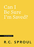 Can I Be Sure I'm Saved? (Crucial Questions)