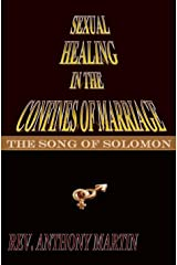 SEXUAL HEALING IN THE CONFINES OF MARRIAGE: THE SONG OF SOLOMON Kindle Edition