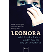 Leonora: Wie ich meine Tochter an den IS verlor - und um sie kämpfte (German Edition)