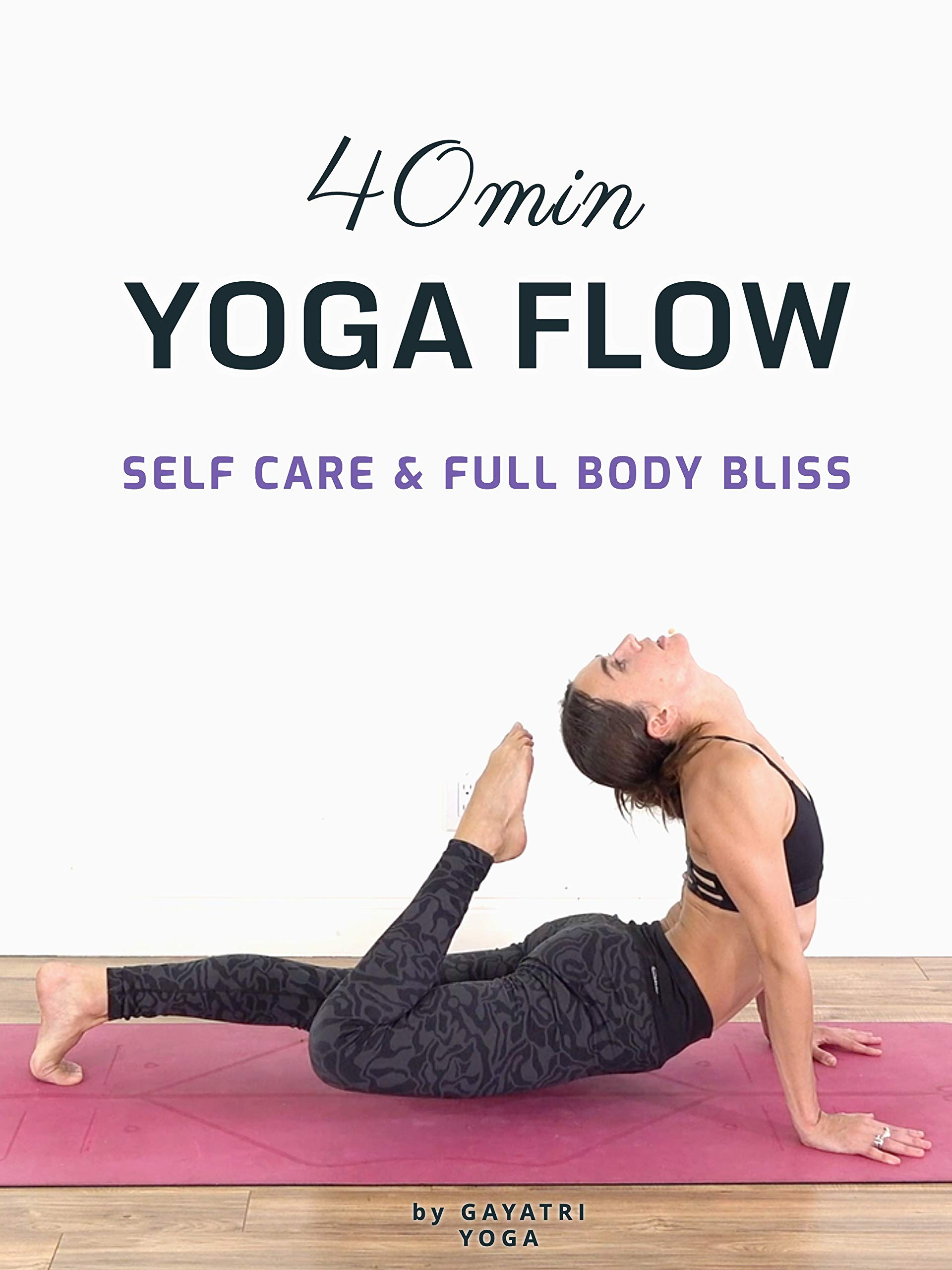 40 Min Yoga Flow - Self Care & Full Body Bliss - Gayatri Yoga