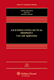 Licensing Intellectual Property: Law and Applications (Aspen Casebook Series)