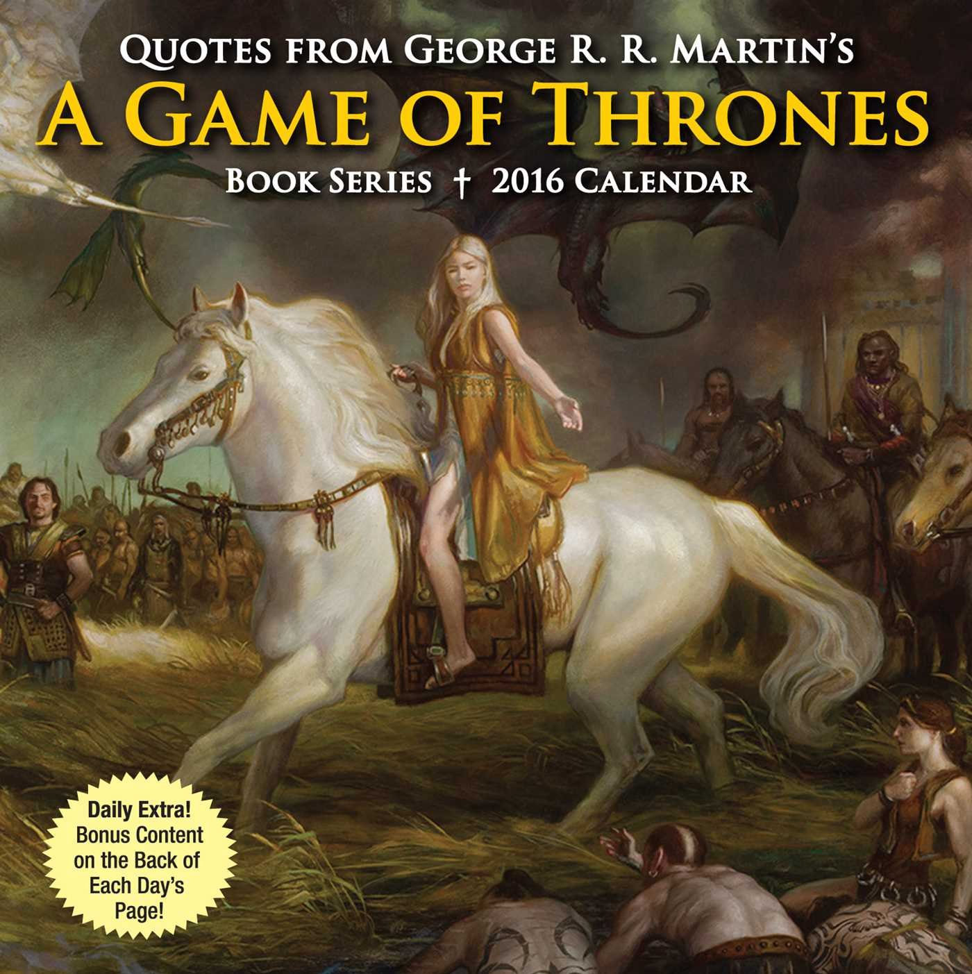 Quotes from George R. R. Martin's A Game of Thrones Book Series 2016 Day-to-Day by Andrews McMeel Publishing