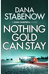 Nothing Gold Can Stay (Liam Campbell Book 3) Kindle Edition