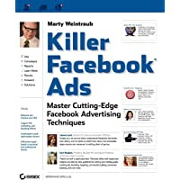 Killer Facebook Ads: Master Cutting–Edge Facebook Advertising Techniques
