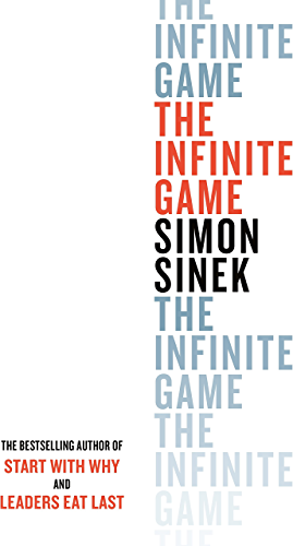 The Infinite Game: How Great Businesses Achieve Long lasting Success (English Edition)