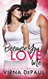 Because You Love Me (A Novella): O'Neill Brothers (Home to Green Valley Book 5)