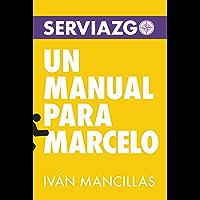 Serviazgo Un manual para Marcelo