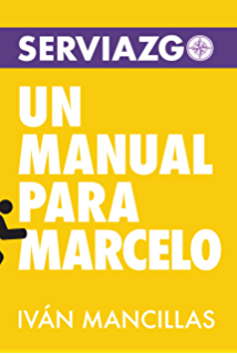 Serviazgo Un manual para Marcelo (Spanish Edition)