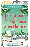Christmas at the Falling-Down Guesthouse: A cosy heartwarming holiday romcom