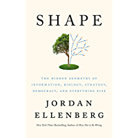 Shape: The Hidden Geometry of Information, Biology, Strategy, Democracy, and Everything Else (English Edition)