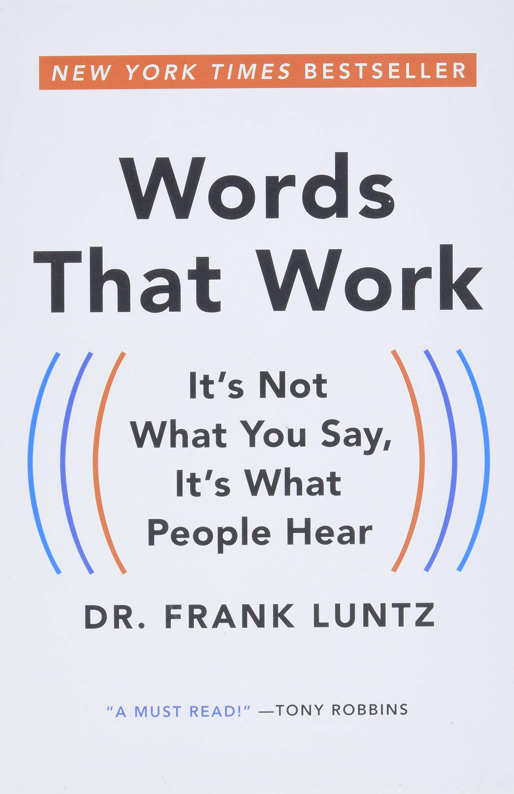 Words That Work It's Not What You Say, It's What People Hear ...