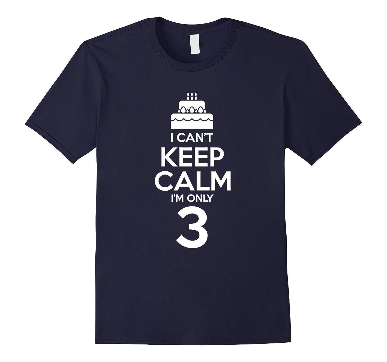 Birthday Cake - I Can't Keep Calm I'm 3 Kids Shirt-CL