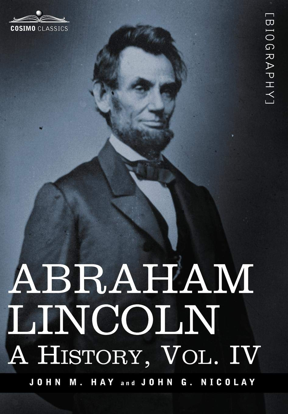 Download Abraham Lincoln: A History, Vol.IV (in 10 Volumes) ebook
