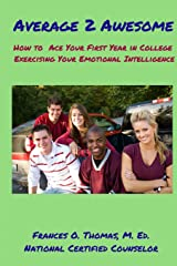 Average 2 Awesome: How to Ace Your 1st Year in College Exercising E. I. Paperback