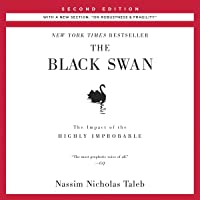 "The Black Swan, Second Edition: The Impact of the Highly Improbable: With a new section:""On Robustness and Fragility"": Incerto, Book 2"