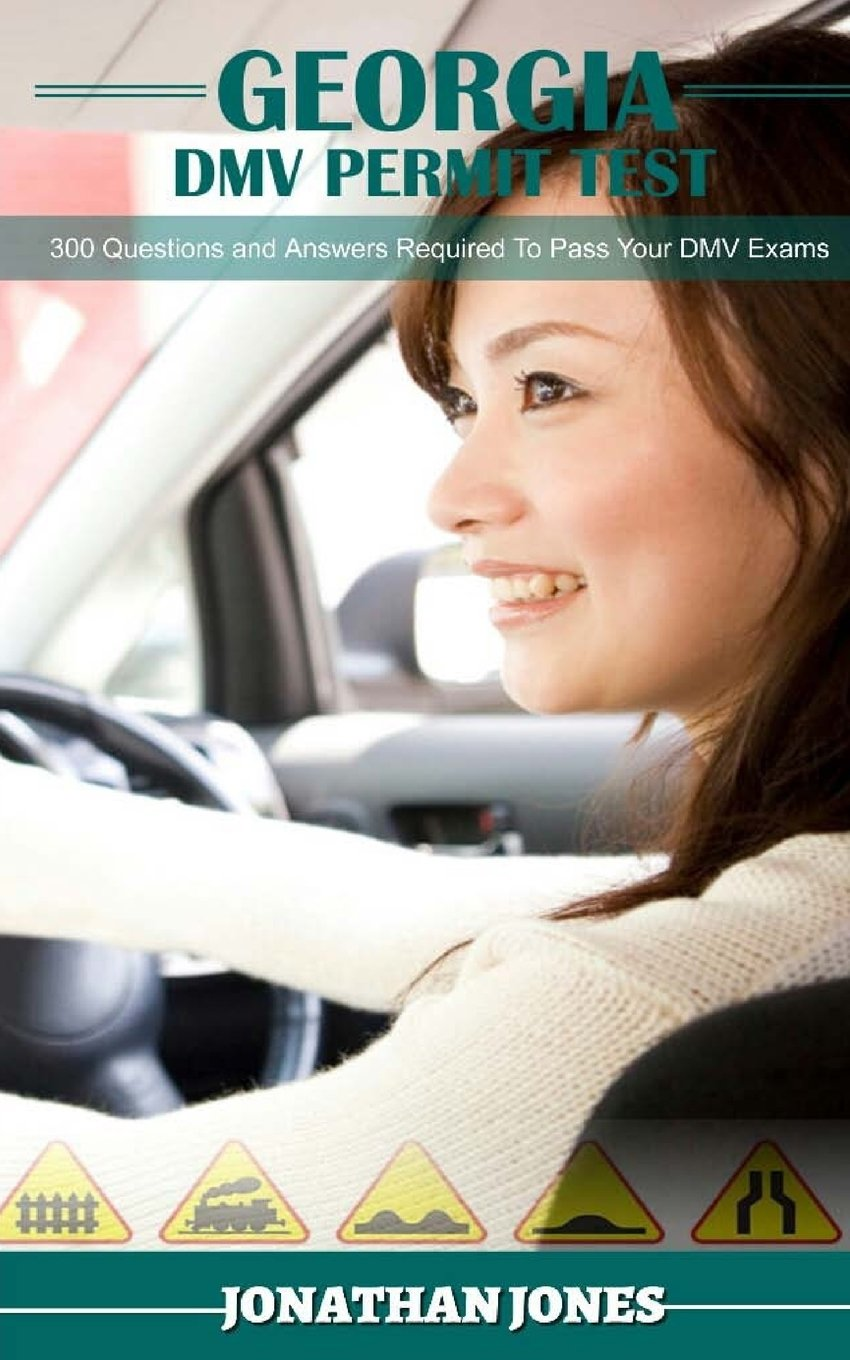 Read Online Georgia DMV Permit Test: 300 Questions and Answers Required To Pass Your DMV Exams pdf epub