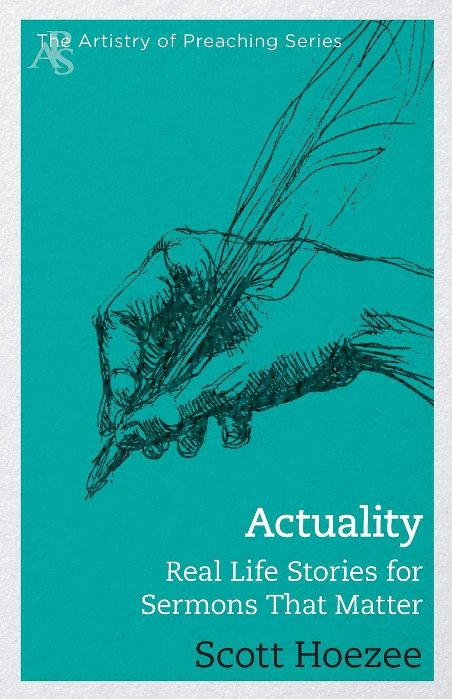 Actuality: Real Life Stories for Sermons That Matter (The