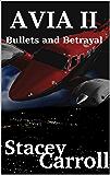 AVIA ii: Bullets and Betrayal