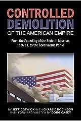 The Controlled Demolition of the American Empire (English Edition) Edición Kindle