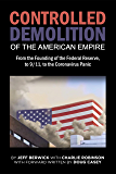 The Controlled Demolition of the American Empire