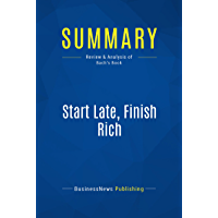 Summary: Start Late, Finish Rich: Review and Analysis of Bach's Book
