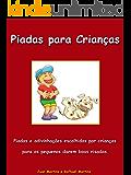Piadas para Crianças - Piadas e charadas escolhidas por crianças para os pequenos darem boas risadas: Livro Infantil