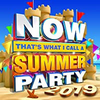NOW That's What I Call Summer Party 2019 [Clean]