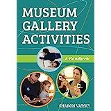 Museum Gallery Activities: A Handbook (American Alliance of Museums)