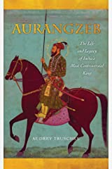 Aurangzeb: The Life and Legacy of India's Most Controversial King Paperback