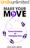Make Your Move: Career Dynamics for Changing Times