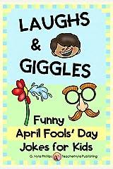 Laughs & Giggles: Funny April Fools' Day Jokes for Kids (Seasonal Joke Books Book 1) Kindle Edition