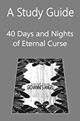 A Study Guide: 40 Days and Nights of Eternal Curse (Eternal Curse Companion Guides Book 1) Kindle Edition