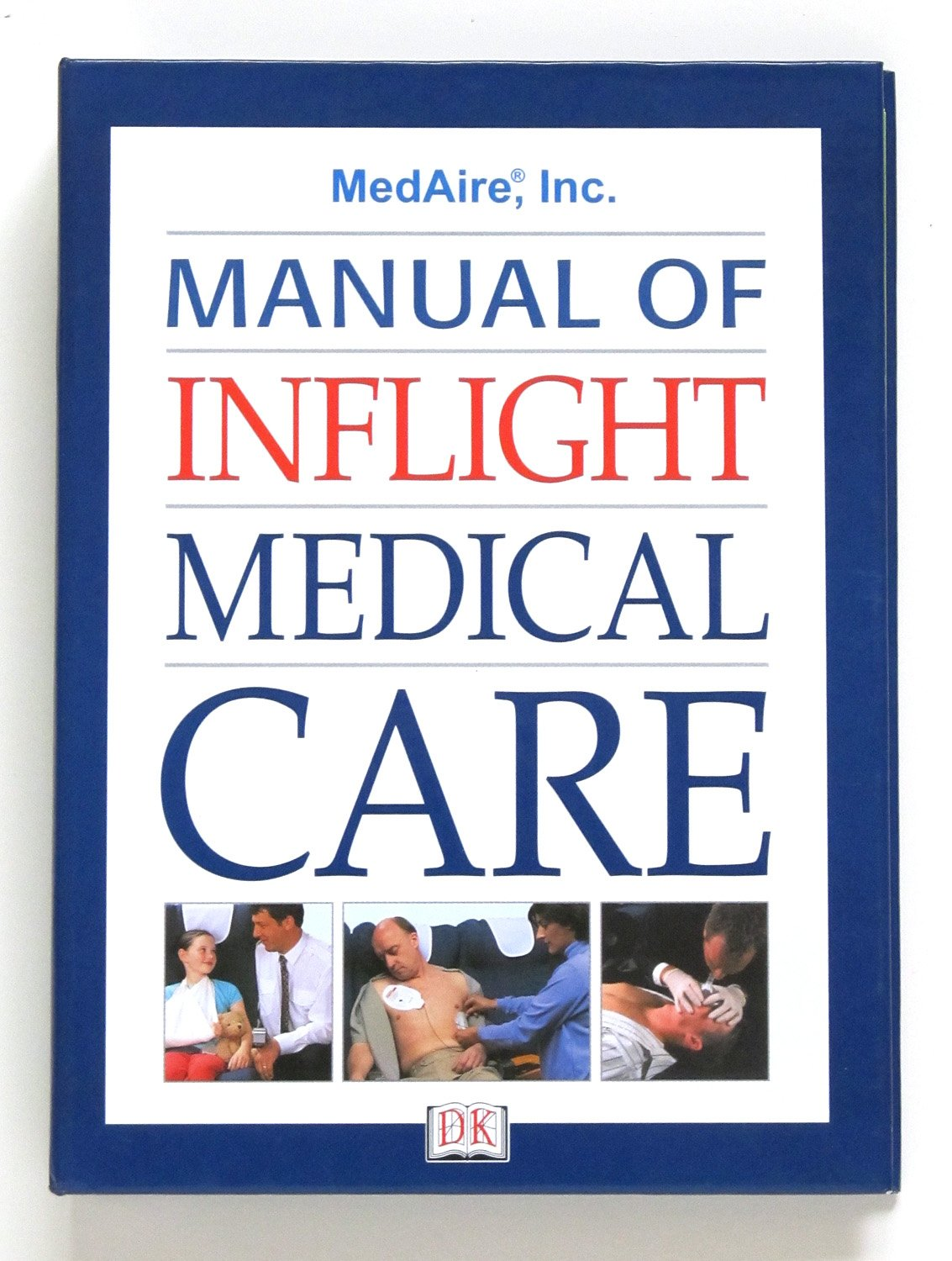 British Airways/Medaire Manual of Inflight Medical Care: Amazon.co.uk:  Jemima Dunne: 9780789486011: Books