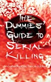 The Dummies' Guide to Serial Killing: and other Fantastic Female Fables