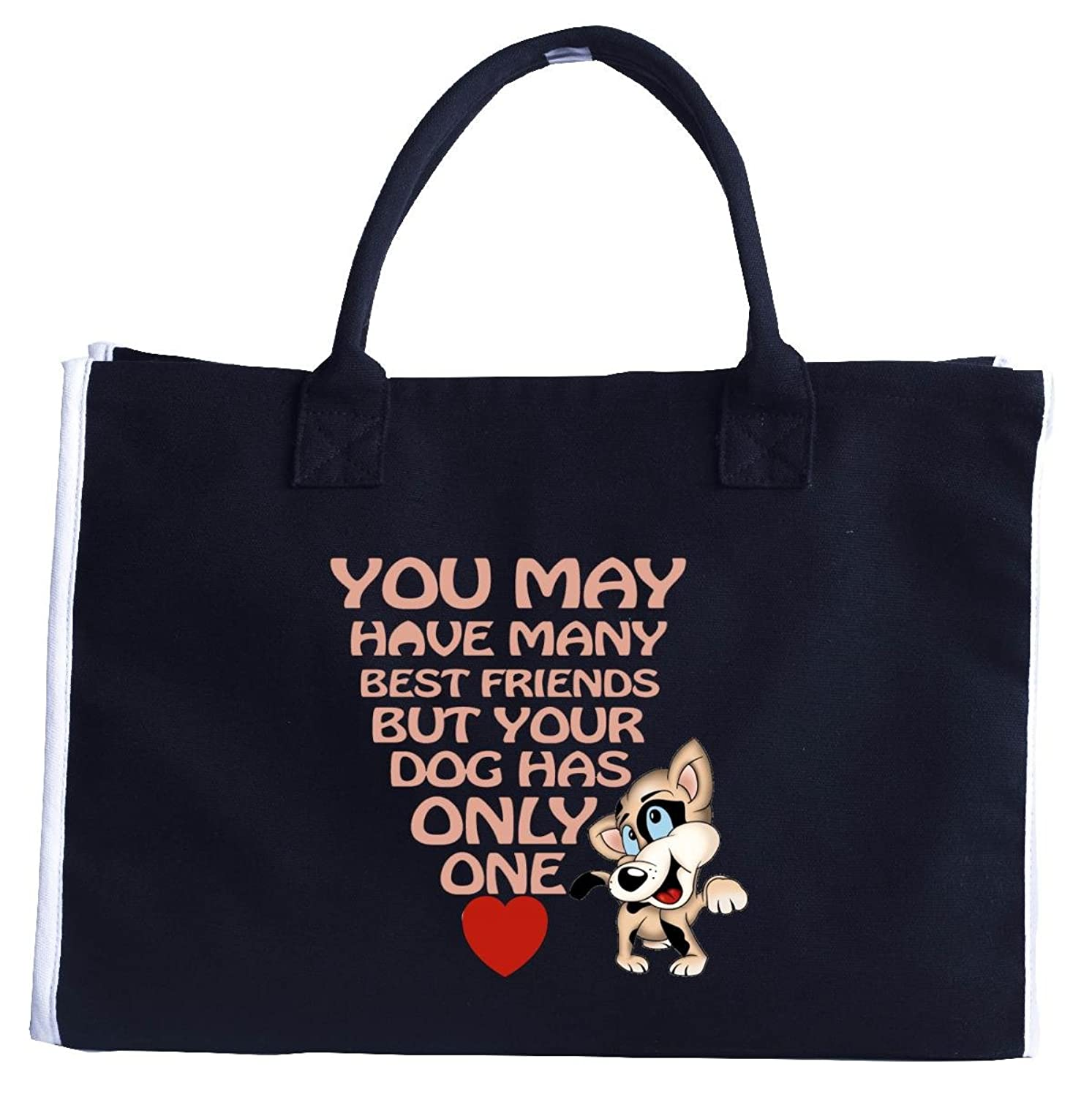 You May Have Many Friends But You Dog Has Only One - Tote Bag